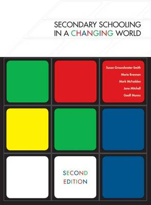 Secondary Schooling in a Changing World by Susan Groundwater-Smith