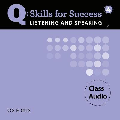 Q Skills for Success Listening and Speaking: 4: Class CD book
