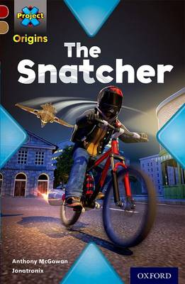 Project X Origins: Dark Red Book Band, Oxford Level 18: Who Dunnit?: The Snatcher book