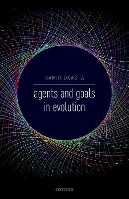 Agents and Goals in Evolution by Samir Okasha