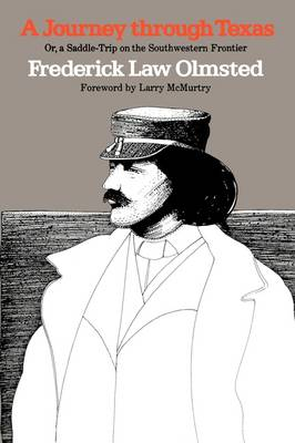 A Journey through Texas; or, a Saddle-Trip on the Southwestern Frontier by Frederick Law Olmsted