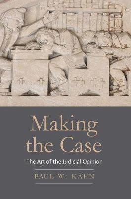 Making the Case by Paul W. Kahn