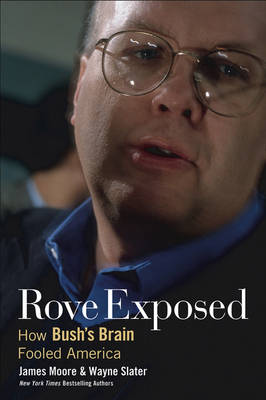 Rove Exposed by James Moore