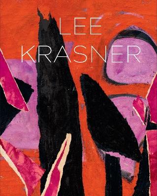 Lee Krasner: Living Colour by Eleanor Nairne
