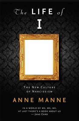 Life of I by Anne Manne