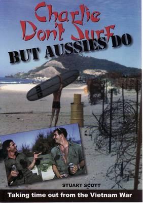 Charlie Don't Surf, But Aussies Do by Stuart Scott
