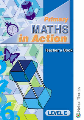 Primary Maths in Action: Level E: Teacher's Book by Edward C. K. Mullan