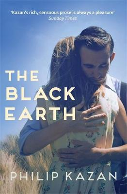 The Black Earth: A poignant story of wartime love and loss by Philip Kazan