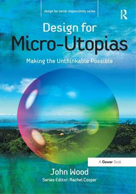 Design for Micro-Utopias by John Wood