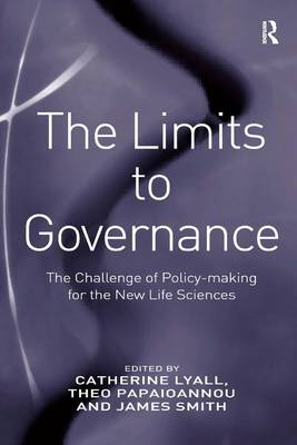 The Limits to Governance: The Challenge of Policy-Making for the New Life Sciences by Theo Papaioannou