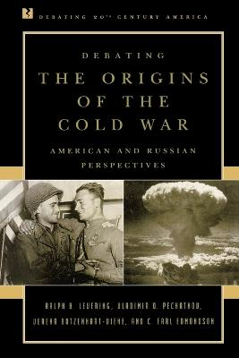 The Debating the Origins of the Cold War by Ralph B. Levering