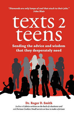 Texts 2 Teens by Roger Dean Smith