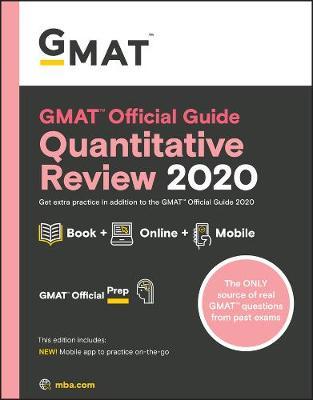 GMAT Official Guide 2020 Quantitative Review: Book + Online Question Bank by Graduate Management Admission Council (GMAC)