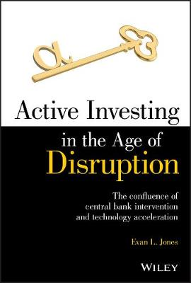 Active Investing in the Age of Disruption by Evan L. Jones