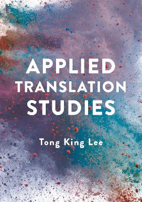 Applied Translation Studies by Tong-King Lee