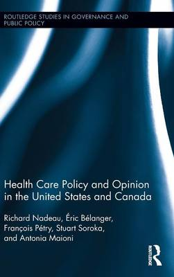 Health Care Policy and Opinion in the United States and Canada by Richard Nadeau
