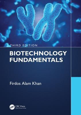Biotechnology Fundamentals Third Edition book