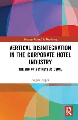 Vertical Disintegration in the Corporate Hotel Industry book
