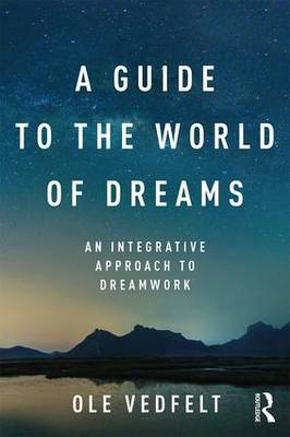 A Guide to the World of Dreams by Ole Vedfelt