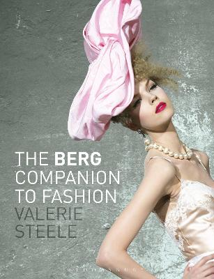 The The Berg Companion to Fashion by Valerie Steele