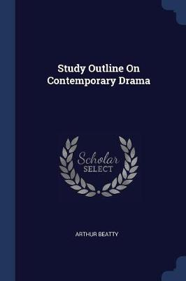 Study Outline on Contemporary Drama by Arthur Beatty