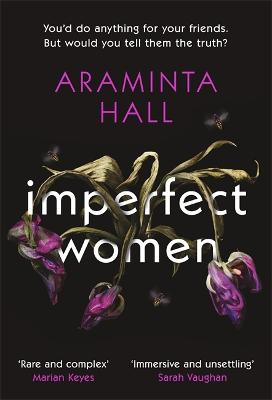 Imperfect Women: The blockbuster must-read novel of the year that everyone is talking about by Araminta Hall