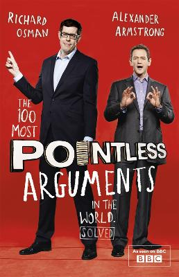 100 Most Pointless Arguments in the World by Alexander Armstrong