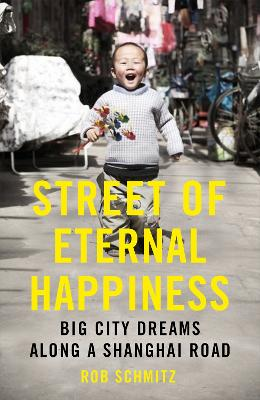 Street of Eternal Happiness by Rob Schmitz