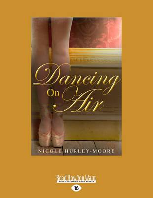 Dancing on Air by Nicole Hurley-Moore