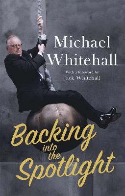 Backing into the Spotlight by Michael Whitehall
