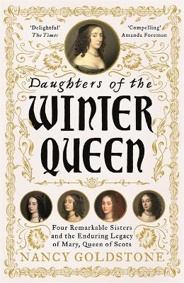 Daughters of the Winter Queen: Four Remarkable Sisters, the Crown of Bohemia and the Enduring Legacy of Mary, Queen of Scots book