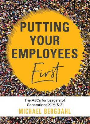 Putting Your Employees First by Michael Bergdahl