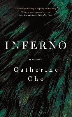 Inferno: A Memoir of Motherhood and Madness by Catherine Cho