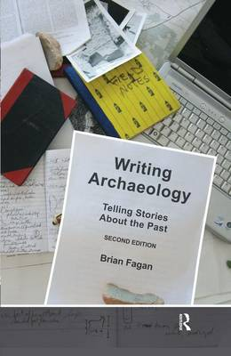 Writing Archaeology by Brian Fagan