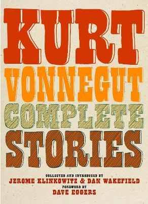 Kurt Vonnegut Complete Stories by Kurt Vonnegut