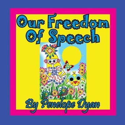 Our Freedom of Speech by Penelope Dyan