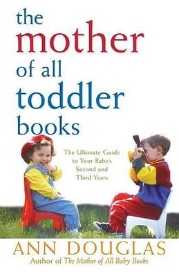 The Mother of All Toddler Books by Ann Douglas