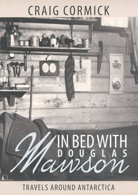 In Bed with Douglas Mawson: Travels Around Antarctica book