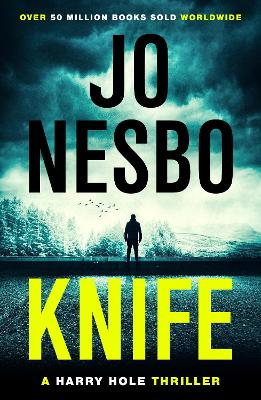 Knife: The twelfth Harry Hole novel from The Sunday Times bestselling author of The Kingdom book