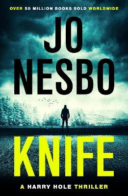 Knife: (Harry Hole 12) by Jo Nesbo
