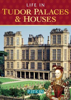 Life in Tudor Palaces & Houses by Alison Sim