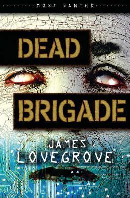 Dead Brigade by James Lovegrove