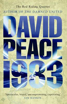 Red Riding Nineteen Eighty Three by David Peace