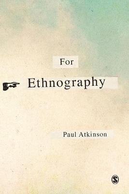 For Ethnography by Paul Anthony Atkinson
