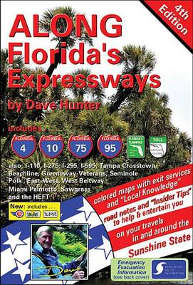 Along Florida's Expressways, 4th Edition by Dave Hunter