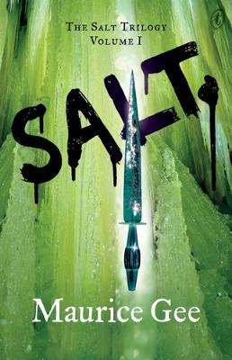 Salt: The Salt Trilogy Volume 1 by Maurice Gee