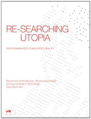 Re-searching Utopia by Vienna Technical University