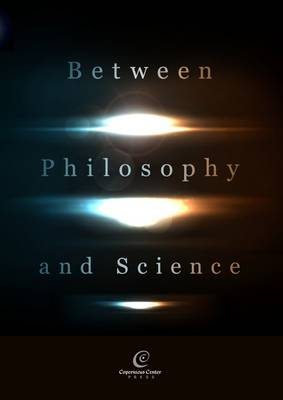 Between Philosophy and Science by Michael Heller