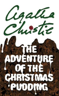 The Adventure of the Christmas Pudding by Agatha Christie