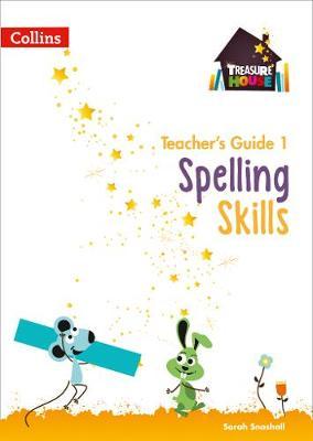Spelling Skills Teacher's Guide 1 Spelling Skills Teacher's Guide 1 1 by Sarah Snashall
